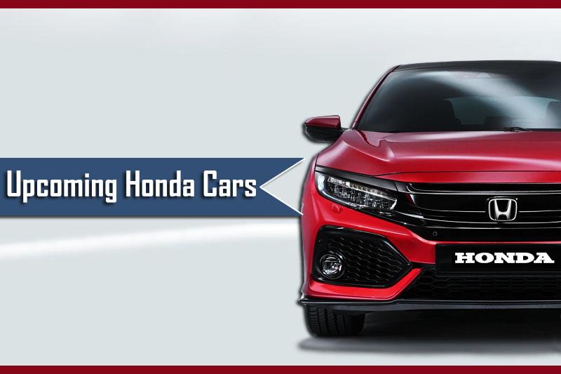 अपकमिंग होंडा कार्स - होंडा की आगामी कारें