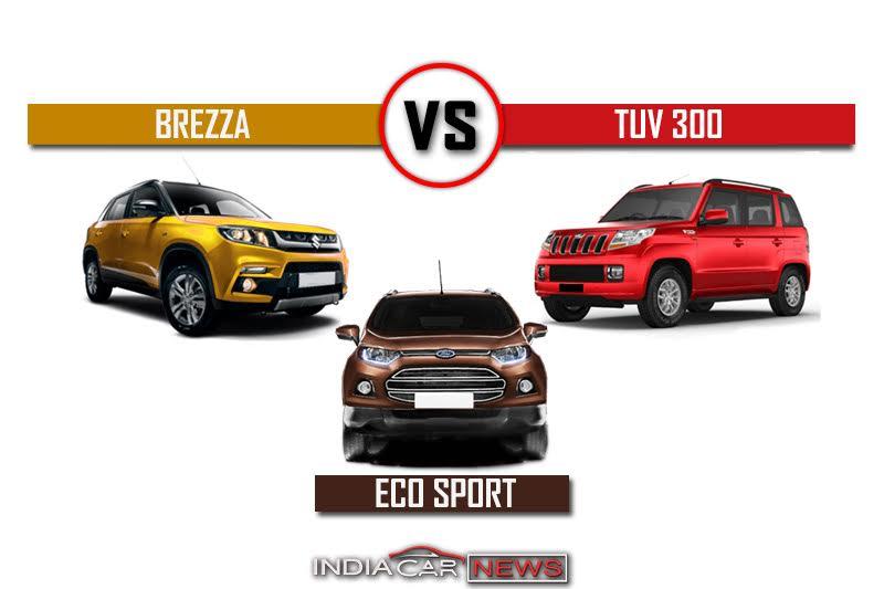 Maruti Vitara Brezza Vs Ford EcoSport Vs Mahindra TUV300